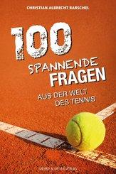 100 spannende Fragen aus der Welt des Tennis (eBook, ePUB)