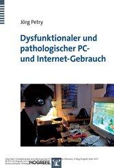 Dysfunktionaler und pathologischer PC- und Internet-Gebrauch (eBook, PDF)