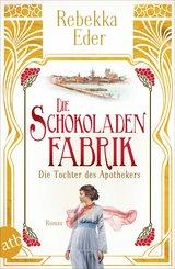 Die Schokoladenfabrik - Die Tochter des Apothekers (eBook, ePUB)
