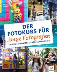 Der Fotokurs für junge Fotografen (eBook, PDF)