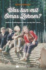Was tun mit Omas Zehner? Kindheit in Baden in den 50er-Jahren. (eBook, ePUB)