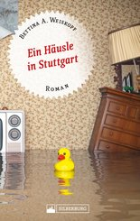 Ein Häusle in Stuttgart. Stuttgart-Roman. (eBook, ePUB)