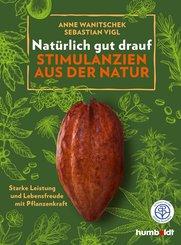 Natürlich gut drauf - Stimulanzien aus der Natur (eBook, ePUB)