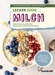 Lecker ohne ... Milch (eBook, PDF)