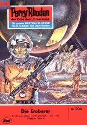 Perry Rhodan 294: Die Eroberer (eBook, ePUB)