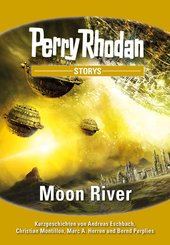 PERRY RHODAN-Storys: Moon River (eBook, ePUB)