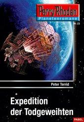 Planetenroman 23: Expedition der Todgeweihten (eBook, ePUB)