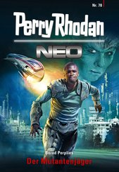 Perry Rhodan Neo 78: Der Mutantenjäger (eBook, ePUB)