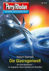 Perry Rhodan 3111: Die Glasregenwelt (eBook, ePUB)