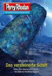 Perry Rhodan 3121: Das versteinerte Schiff (eBook, ePUB)