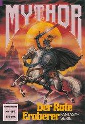 Mythor 167: Der Rote Eroberer (eBook, ePUB)