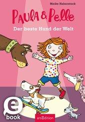 Paula und Pelle - Der beste Hund der Welt (eBook, ePUB)