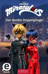 Miraculous - Der dunkle Doppelgänger (eBook, ePUB)