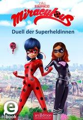 Miraculous - Duell der Superheldinnen (eBook, ePUB)