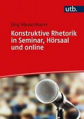 Konstruktive Rhetorik in Seminar, Hörsaal und online (eBook, ePUB)