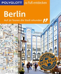 POLYGLOTT Reiseführer Berlin zu Fuß entdecken (eBook, ePUB)