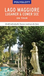 POLYGLOTT on tour Reiseführer Lago Maggiore, Luganer & Comer See (eBook, ePUB)
