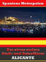 Alicante - Der etwas andere Stadt- und Reiseführer - Mit Reise - Wörterbuch Deutsch-Spanisch (eBook, ePUB)