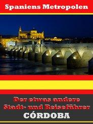 Córdoba - Der etwas andere Stadt- und Reiseführer - Mit Reise - Wörterbuch Deutsch-Spanisch (eBook, ePUB)