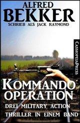 Kommando-Operation: Drei Military Action Thriller in einem Band (eBook, ePUB)