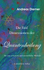 Die fünf Dimensionen der Quantenheilung (eBook, ePUB)