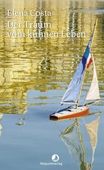 Der Traum vom kühnen Leben (eBook, ePUB)
