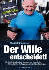 Der Wille entscheidet! (eBook, PDF)