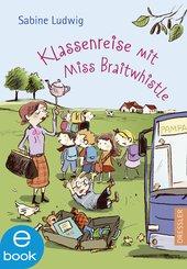 Klassenreise mit Miss Braitwhistle (eBook, ePUB)