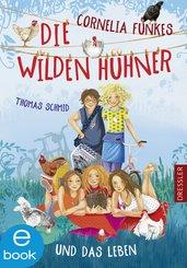 Cornelia Funkes Die Wilden Hühner und das Leben (eBook, ePUB)