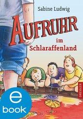 Aufruhr im Schlaraffenland (eBook, ePUB)