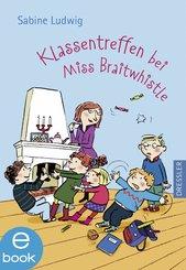 Klassentreffen bei Miss Braitwhistle (eBook, ePUB)