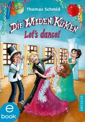 Die Wilden Küken - Let's dance! (eBook, ePUB)