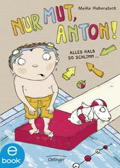 Nur Mut, Anton! Alles halb so schlimm... (eBook, ePUB)