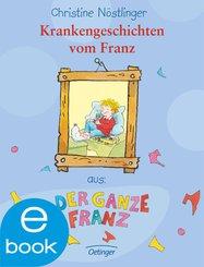 Krankengeschichten vom Franz (eBook, ePUB)