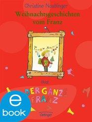 Weihnachtsgeschichten vom Franz (eBook, ePUB)