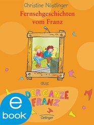 Fernsehgeschichten vom Franz (eBook, ePUB)