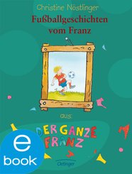 Fußballgeschichten vom Franz (eBook, ePUB)