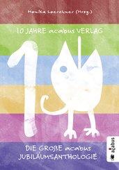 10 Jahre acabus Verlag. Die große acabus Jubiläums-Anthologie (eBook, PDF)