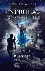 Nebula Convicto. Grayson Steel und das Blutsiegel von Rom (eBook, ePUB)