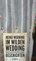 Im wilden Wedding: Zwischen Ghetto und Gentrifizierung (eBook, ePUB)