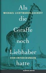 Als die Giraffe noch Liebhaber hatte (eBook, ePUB)