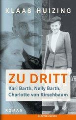 Zu dritt. Karl Barth, Nelly, Barth, Charlotte von Kirschbaum (eBook, ePUB)