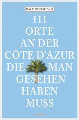 111 Orte an der Côte d'Azur, die man gesehen haben muss (eBook, ePUB)