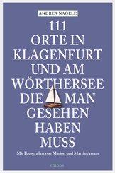 111 Orte in Klagenfurt und am Wörthersee, die man gesehen haben muss (eBook, ePUB)