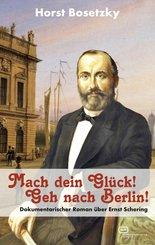 Mach dein Glück! Geh nach Berlin! (eBook, ePUB)