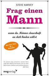 Frag einen Mann, wenn du Männer dauerhaft an dich binden willst (eBook, ePUB)