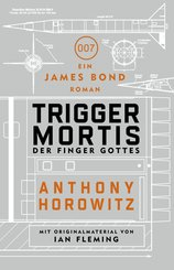 James Bond: Trigger Mortis - Der Finger Gottes (eBook, ePUB)