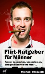 Flirt-Ratgeber für Männer (eBook, ePUB)