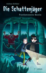 Die Schattenjäger - Frankensteins Bestie (eBook, ePUB)