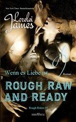Rough, Raw and Ready - Wenn es Liebe ist (eBook, ePUB)